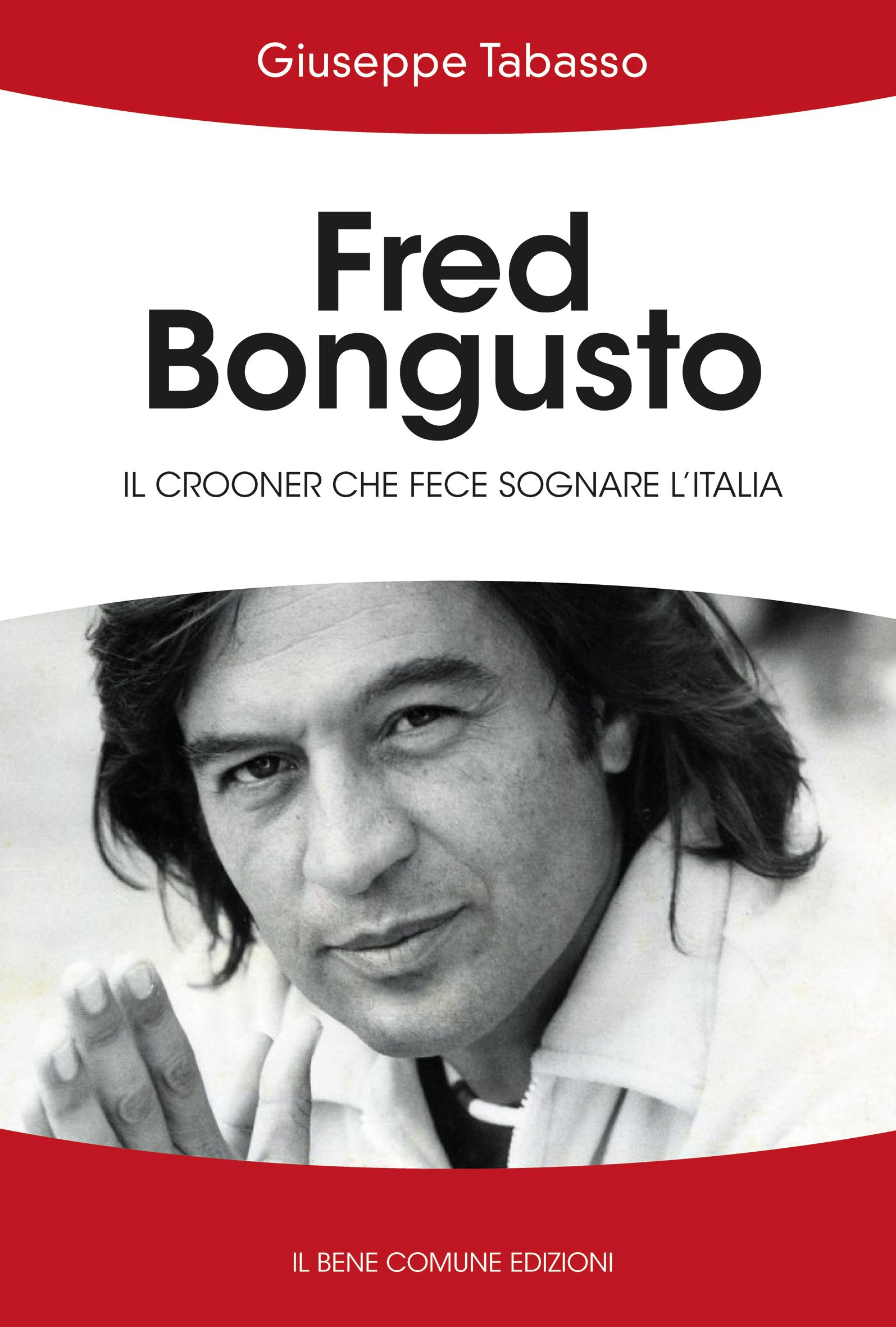 """Libro """"Fred Bongusto- il crooner che fece sognare l'Italia"""